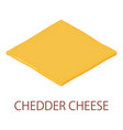 cheddar cheese icon isometric style vector image vector image