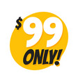 sale 99 dollars only offer badge sticker vector image vector image