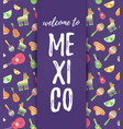 welcome to mexico card cinco de mayo mexican vector image vector image