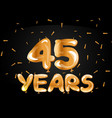 45 years anniversary celebration gold card vector image