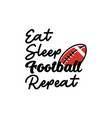 eat sleep football repeat lettering quote vector image vector image