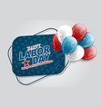 happy labor day banner tag with a bunch balloons vector image vector image