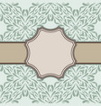 vintage abstract flower frame with text place vector image vector image