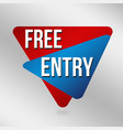 free entry sign or label for business promotion vector image vector image