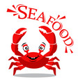 funny red crab cartoon with text for seafood vector image