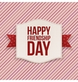 Happy Friendship Day festive Label vector image vector image