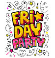 lettering friday party week day pop art vector image vector image