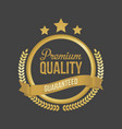 guaranteed premium quality gold sign round label vector image vector image