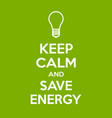 keep calm and save energy motivational quote vector image vector image