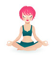 pink hair fit girl sitting in the lotus pose vector image