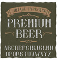 vintage label typeface named premium beer vector image vector image