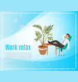 work and relax banner with businessman in office vector image vector image
