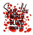 world blood donor day banner with save life sign vector image