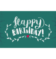 Happy Birthday Hand Drawn Calligraphy Pen Brush vector image vector image