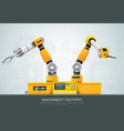 machine robotic robot arm hand factory vector image vector image