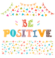 Be positive Hand drawn inspirational and vector image vector image