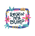 rocking my bump hand drawn lettering vector image vector image