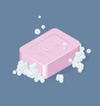 soap bar with bubbles isometric vector image