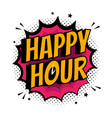 comic explosion with text happy hour flat vector image vector image