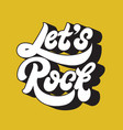 lets rock handwritten lettering made in 90s style vector image vector image