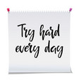 card with text try hard every day inspiration vector image vector image