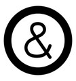 ampersand black icon in circle isolated vector image vector image