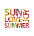 inspirational quote sun love summer joy vector image vector image