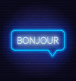 neon sign word bonjour in speech bubble frame vector image