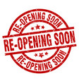 re-opening soon round red grunge stamp vector image vector image