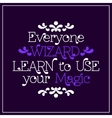 Everyone wizard Learn to use your magic vector image vector image
