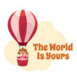 the world is yours postcard banner poster with vector image