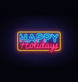 happy holidays neon text happy holidays vector image vector image