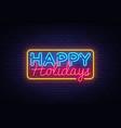 happy holidays neon text happy holidays vector image vector image