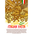 pasta and italian macaroni poster vector image vector image