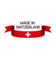ribbon with the swiss colors made inswitzerland vector image vector image