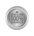 satisfaction guaranteed silver sign round label vector image vector image