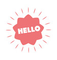 slang bubbles hello sticker over white background vector image vector image