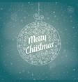 christmas greeting card in a christmas ball vector image