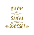 stop and smell roses brush pen vector image vector image