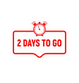 2 day to go last countdown icon two day go sale vector image vector image