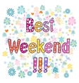 Best Weekend decorative lettering text vector image vector image