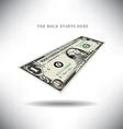 Dollar Buck Starts Here vector image vector image
