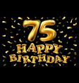 happy birthday 75th celebration gold balloons and vector image vector image