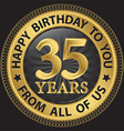 35 years happy birthday to you from all of us gold vector image vector image