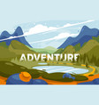 adventure in mountains discovery vector image vector image