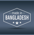 made in bangladesh hexagonal white vintage label vector image vector image