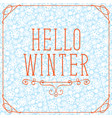 lettering hello winter with snowflakes in a frame vector image