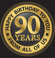 90 years happy birthday to you from all of us gold vector image vector image