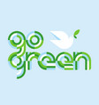 earth day concept with go green lettering and vector image