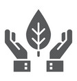 hands holding plant glyph icon ecology vector image